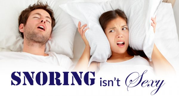 Sleep Apnea Awareness – Snoring isn't Sexy