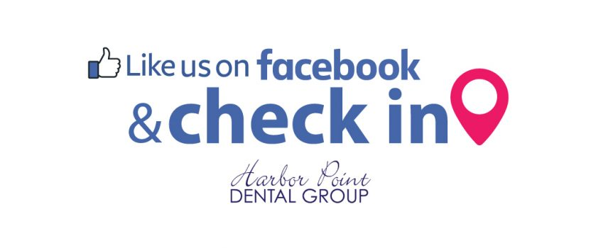 Like Us at Harbor Point Dental Group and Check In on Facebook